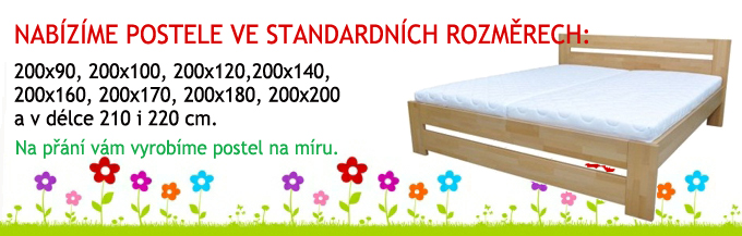 Postele ve standartních i atypických rozměrech. Na přání vám vyrobíme postel na míru.