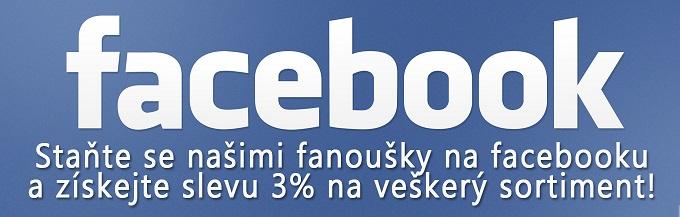 Staňte se našimi fanoušky na facebooku a získejte slevu 3% na celou objednávku.